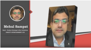 Interview with Mr. Mehul Sampat, Head – Product Strategy & New Initiatives, ONEOTT INTERTAINMENT LTD