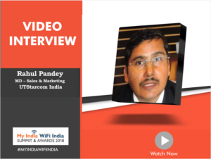 Interview with Rahul Pandey, MD – Sales & Marketing, UTStarcom India