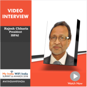 Interview with Mr. Rajesh Chharia, President, ISPAI