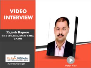 Interview with Rajesh Kapoor, MD & CEO, India, SAARC & MEZ, Z-COM