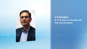 Role of IoT in building futuristic smart cities in India by V.S. Shridhar, Sr. VP & Head – IoT Business Unit, Tata Communications