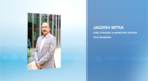 Start-ups are a key Pillar of Growth says Jagdish Mitra, Chief Strategy & Marketing Officer, TechM
