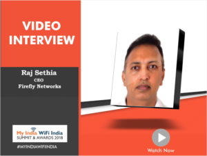 Interview with Raj Sethia, CEO, FireFly Networks