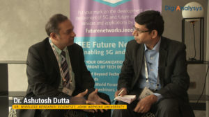 Interview with Dr. Ashutosh Dutta, Co-chair- IEEE Future Network Initiative & Sr. Wireless Research Scientist, Johns Hopkins University